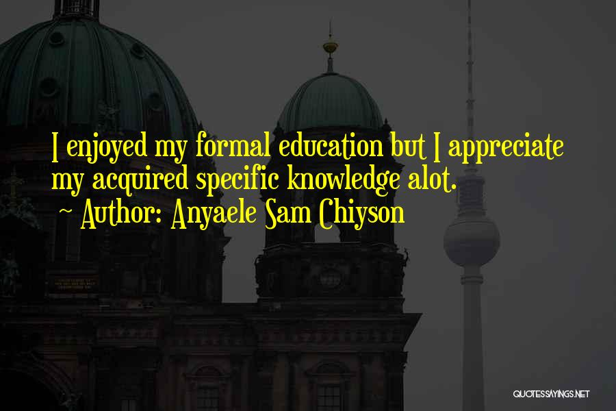 Anyaele Sam Chiyson Quotes 391194