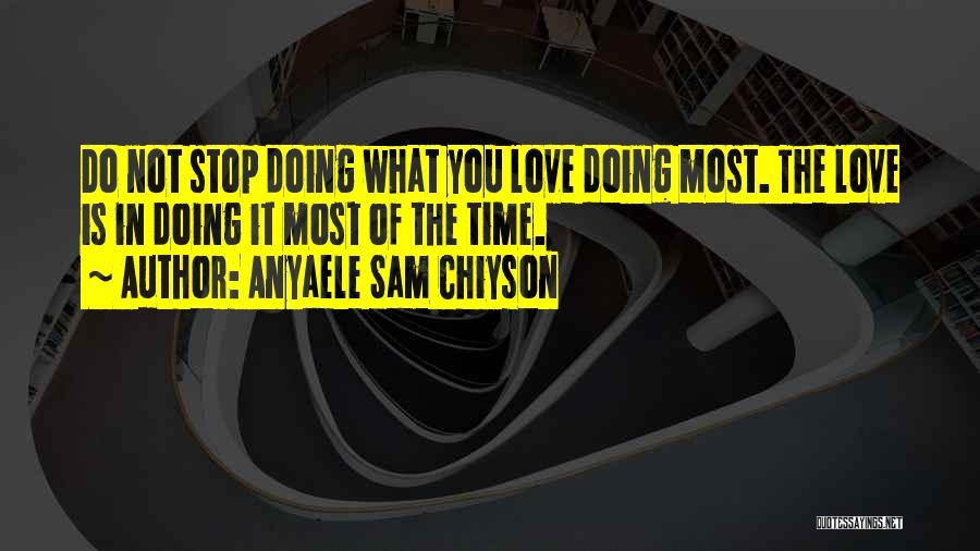Anyaele Sam Chiyson Quotes 414516