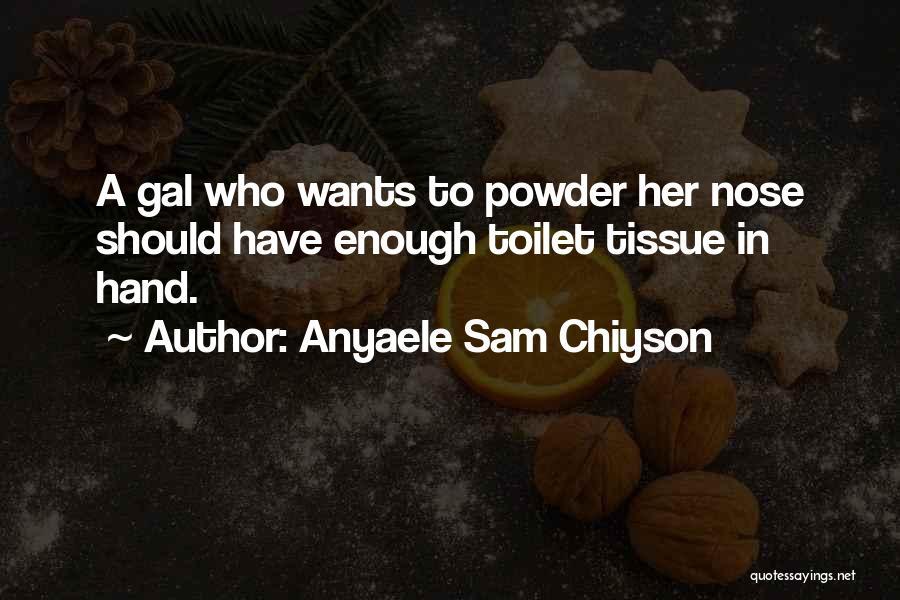 Anyaele Sam Chiyson Quotes 424929
