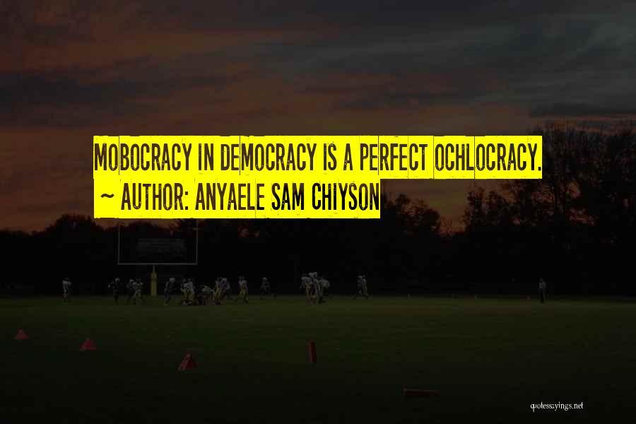 Anyaele Sam Chiyson Quotes 475058