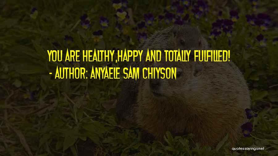 Anyaele Sam Chiyson Quotes 482632