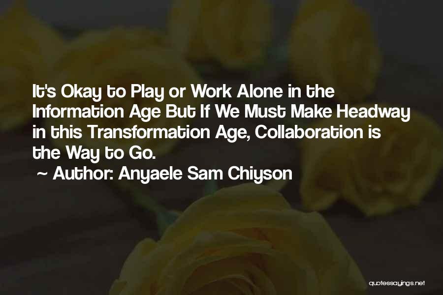 Anyaele Sam Chiyson Quotes 673163