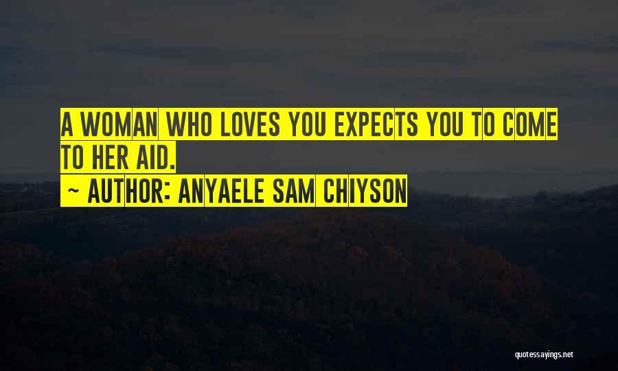 Anyaele Sam Chiyson Quotes 772710