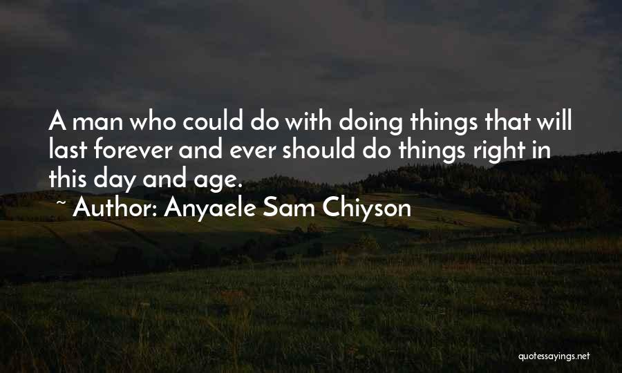 Anyaele Sam Chiyson Quotes 81489