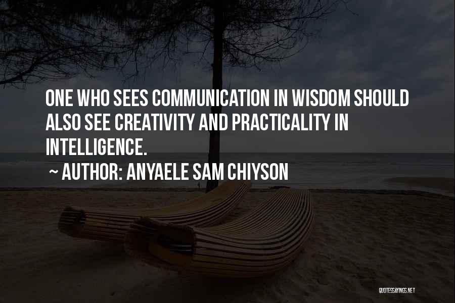 Anyaele Sam Chiyson Quotes 845699