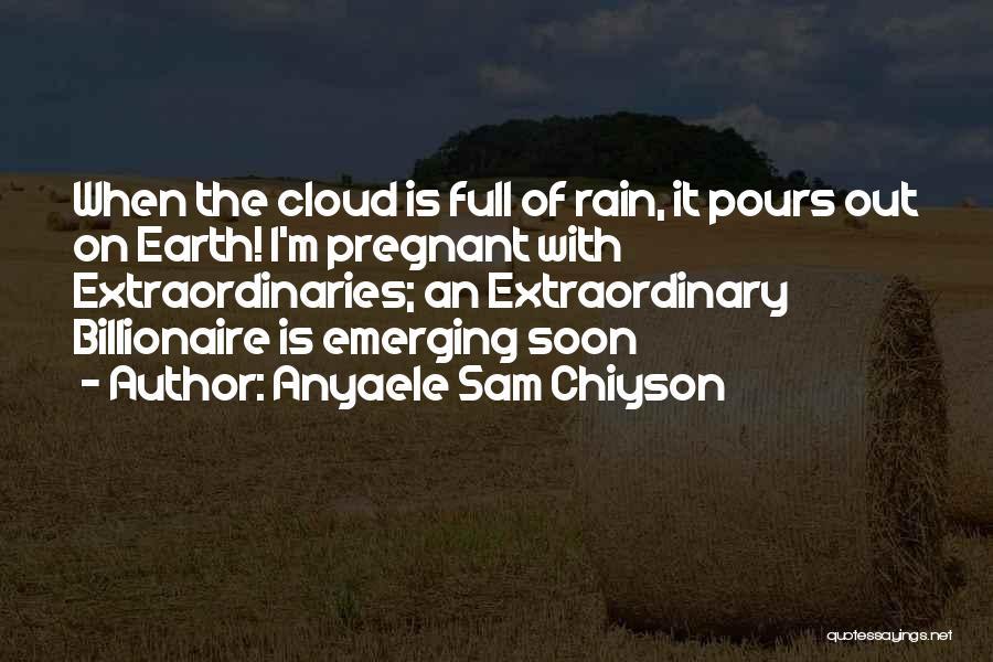 Anyaele Sam Chiyson Quotes 868313