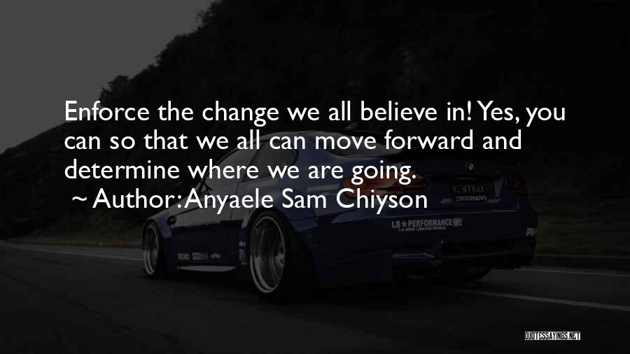 Anyaele Sam Chiyson Quotes 870965