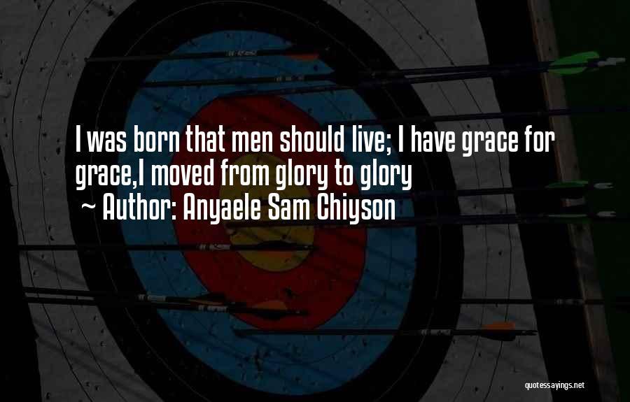 Anyaele Sam Chiyson Quotes 92499