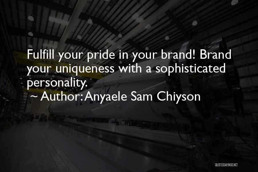 Anyaele Sam Chiyson Quotes 99533