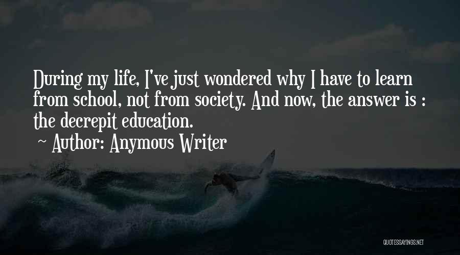 Anymous Writer Quotes 1779910