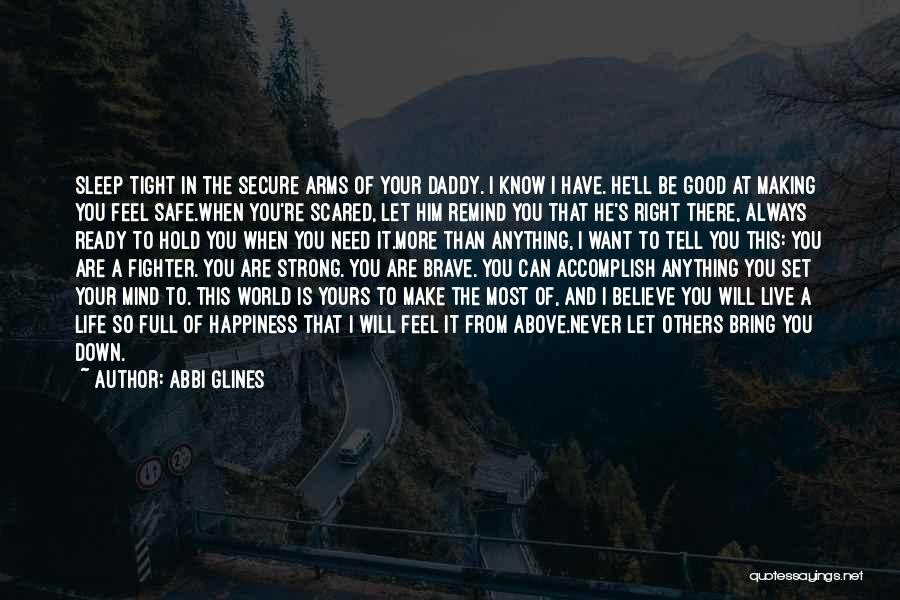 Anything For Your Happiness Quotes By Abbi Glines