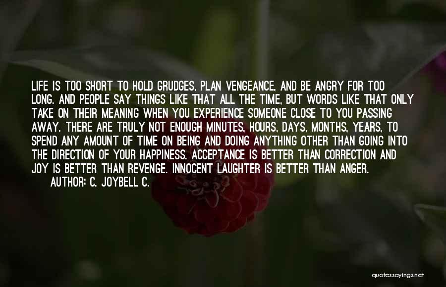 Anything For Your Happiness Quotes By C. JoyBell C.