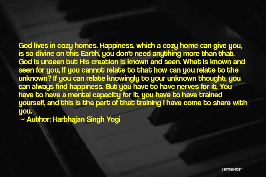 Anything For Your Happiness Quotes By Harbhajan Singh Yogi