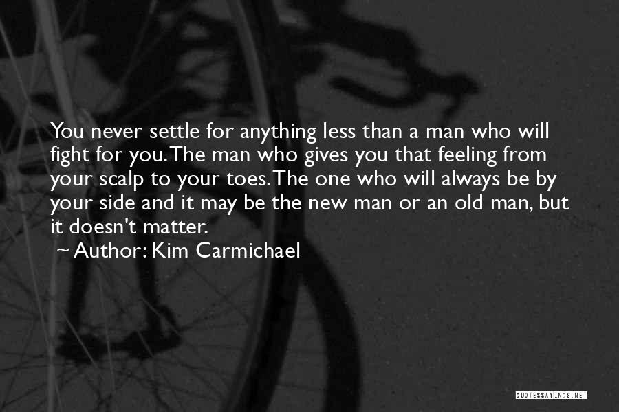 Anything For Your Happiness Quotes By Kim Carmichael