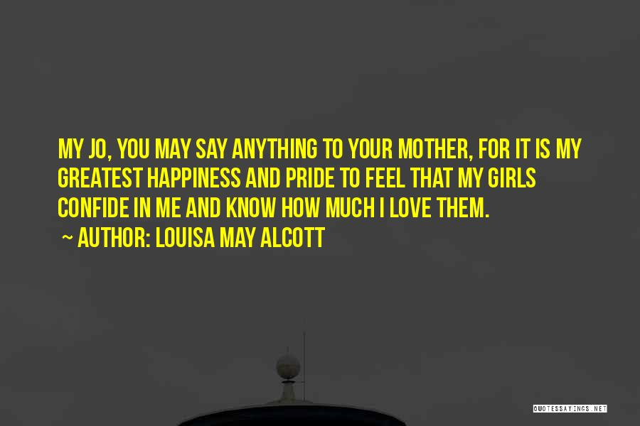 Anything For Your Happiness Quotes By Louisa May Alcott