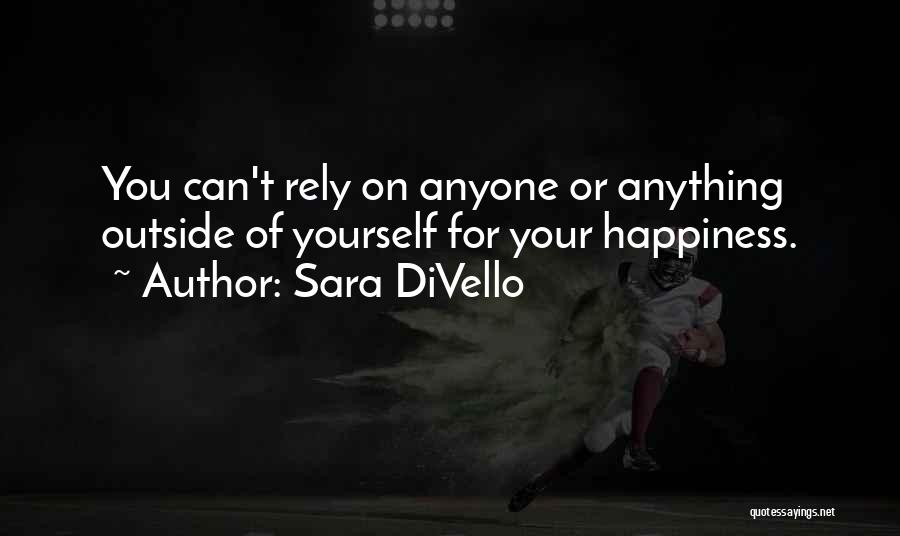 Anything For Your Happiness Quotes By Sara DiVello