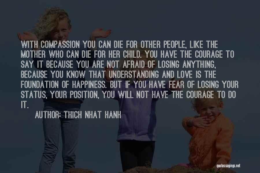 Anything For Your Happiness Quotes By Thich Nhat Hanh