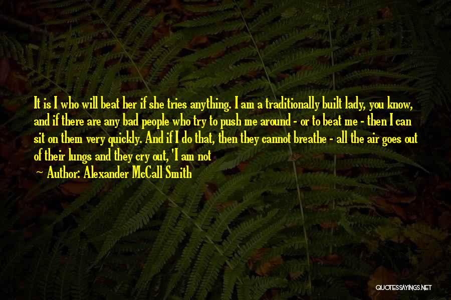 Anything Goes Quotes By Alexander McCall Smith