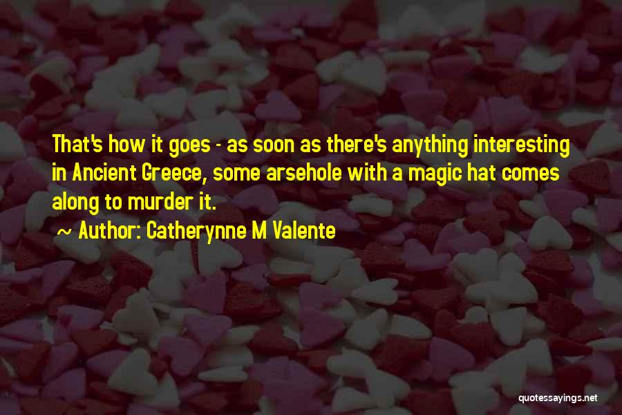 Anything Goes Quotes By Catherynne M Valente