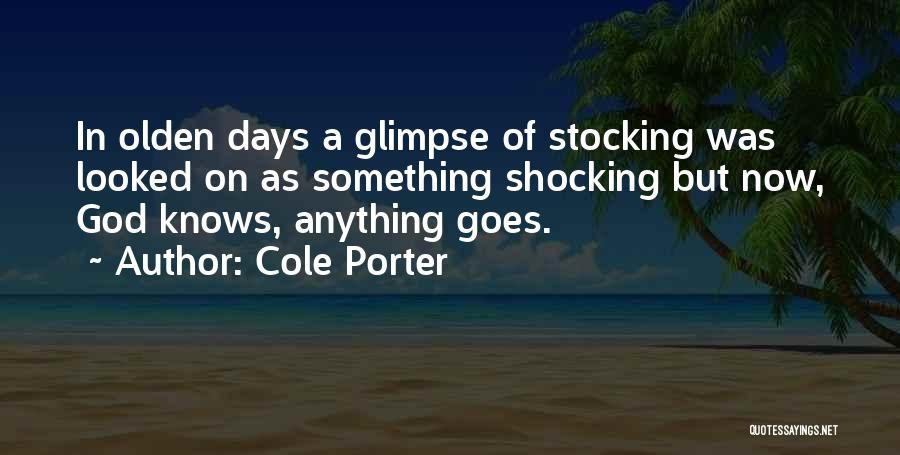 Anything Goes Quotes By Cole Porter