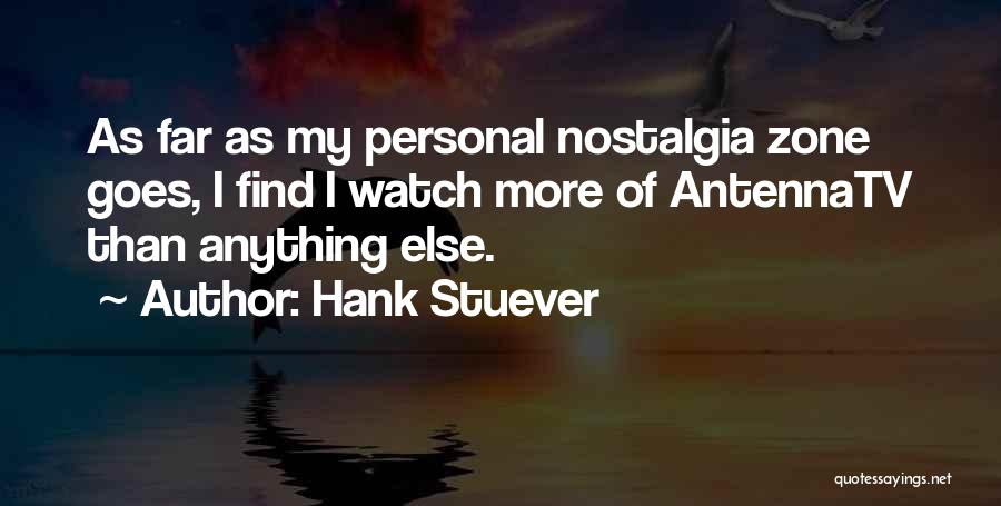 Anything Goes Quotes By Hank Stuever