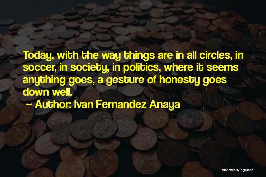 Anything Goes Quotes By Ivan Fernandez Anaya