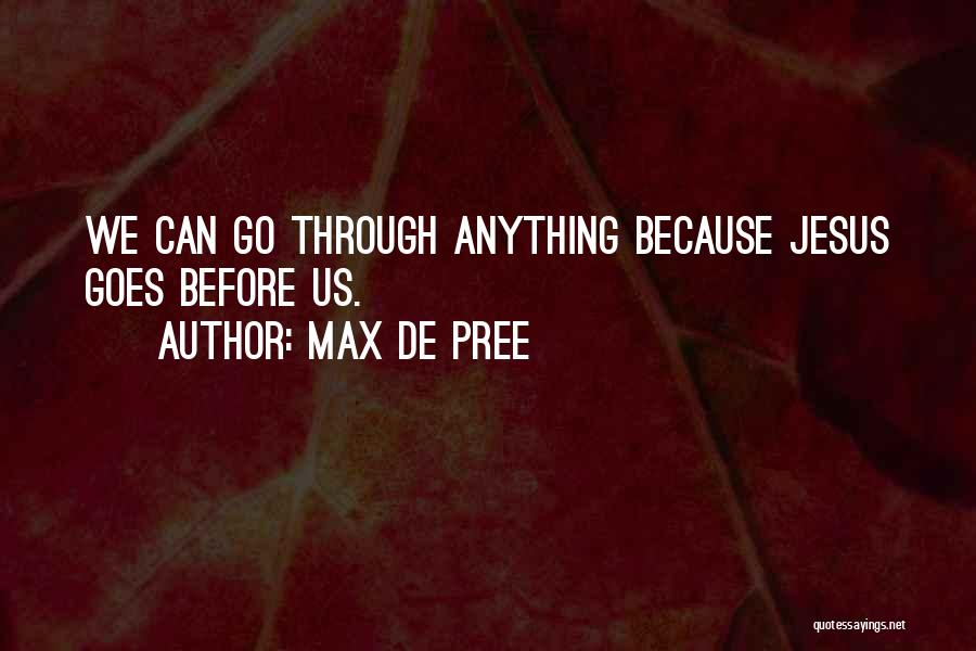Anything Goes Quotes By Max De Pree