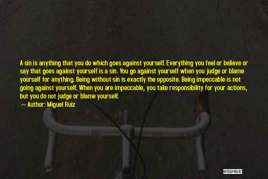 Anything Goes Quotes By Miguel Ruiz