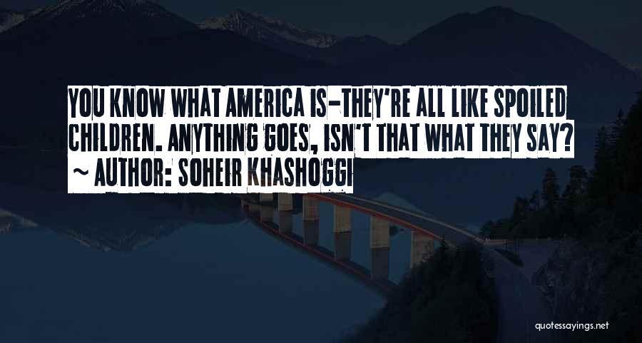 Anything Goes Quotes By Soheir Khashoggi