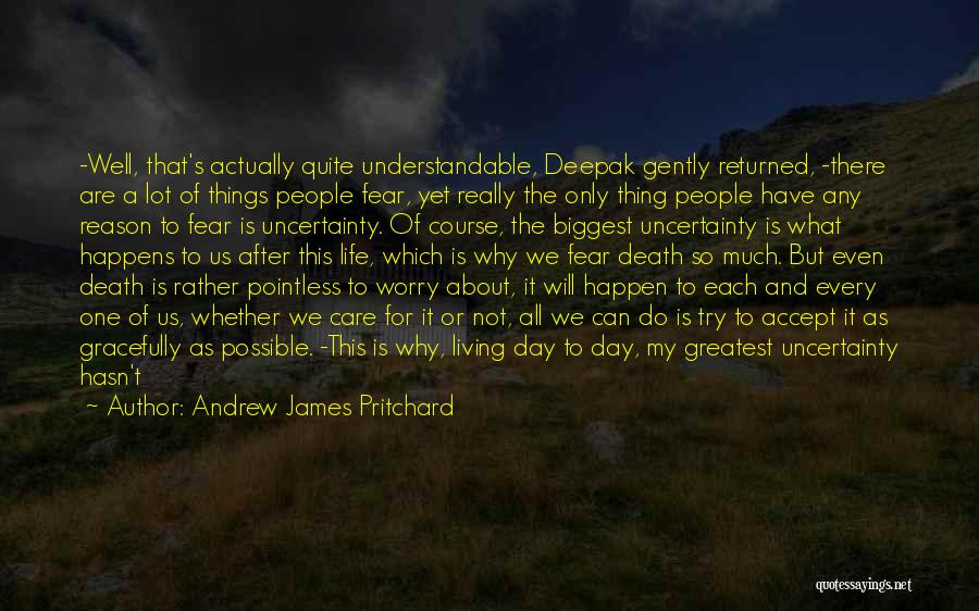 Anything Happen For A Reason Quotes By Andrew James Pritchard