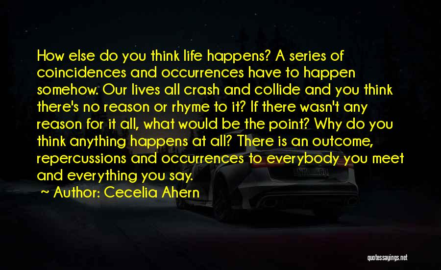 Anything Happen For A Reason Quotes By Cecelia Ahern