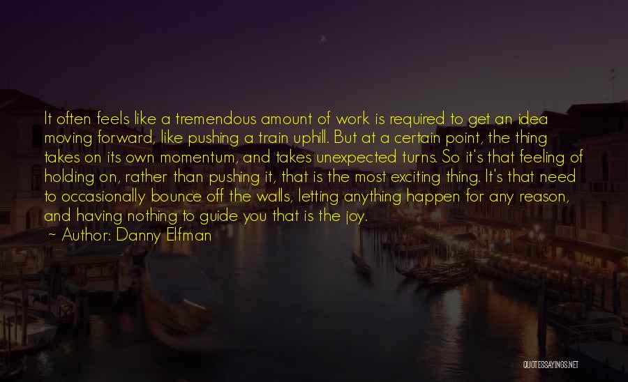 Anything Happen For A Reason Quotes By Danny Elfman