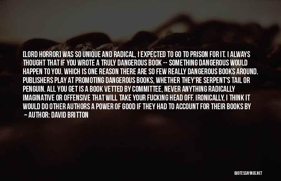Anything Happen For A Reason Quotes By David Britton