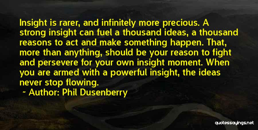 Anything Happen For A Reason Quotes By Phil Dusenberry