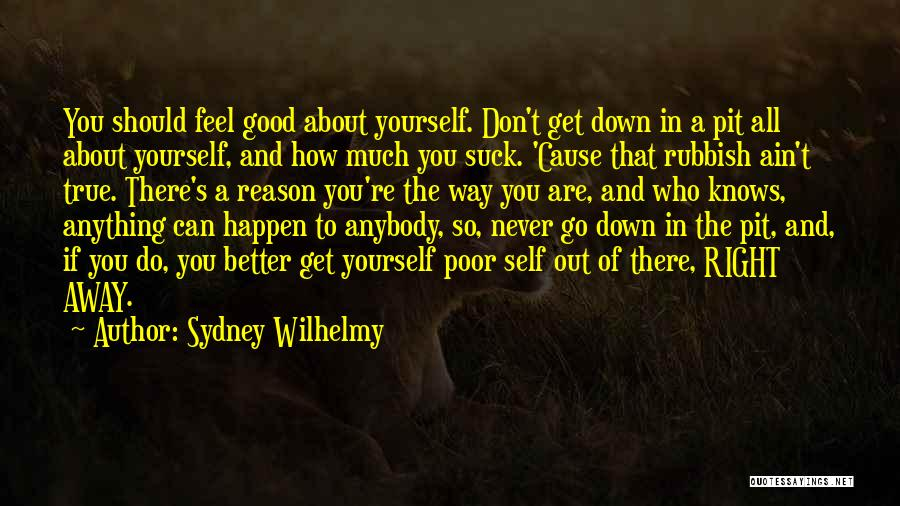 Anything Happen For A Reason Quotes By Sydney Wilhelmy