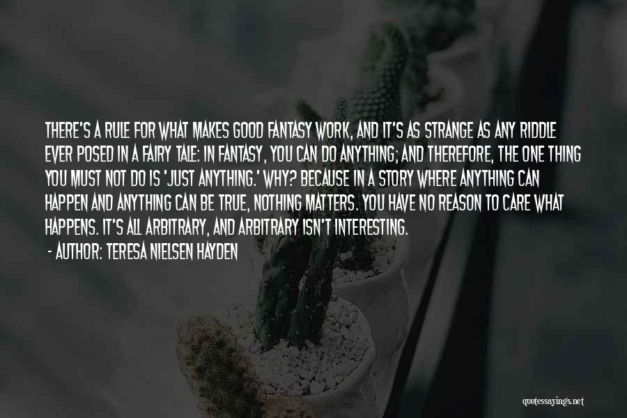 Anything Happen For A Reason Quotes By Teresa Nielsen Hayden
