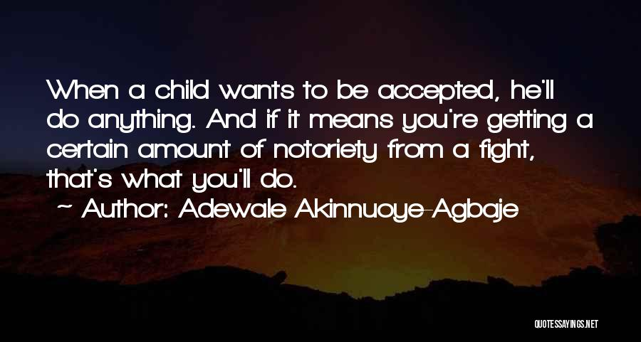 Anything He Wants Quotes By Adewale Akinnuoye-Agbaje