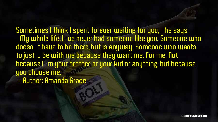 Anything He Wants Quotes By Amanda Grace