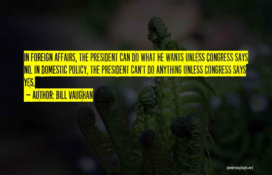 Anything He Wants Quotes By Bill Vaughan