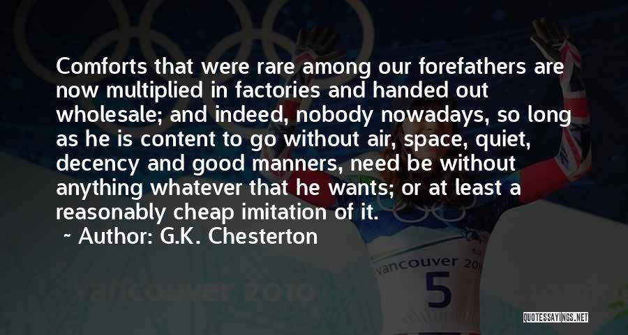 Anything He Wants Quotes By G.K. Chesterton