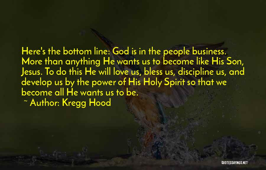 Anything He Wants Quotes By Kregg Hood