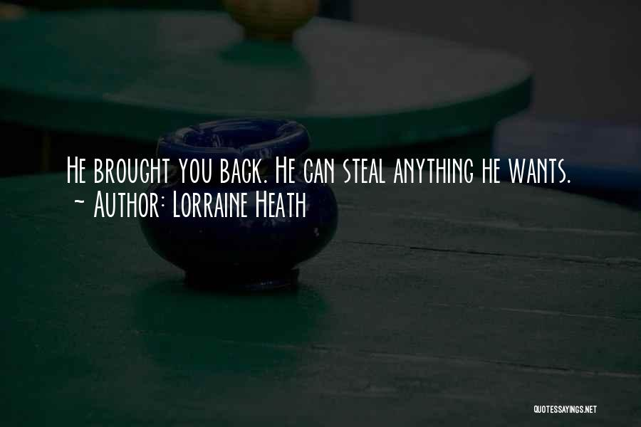 Anything He Wants Quotes By Lorraine Heath