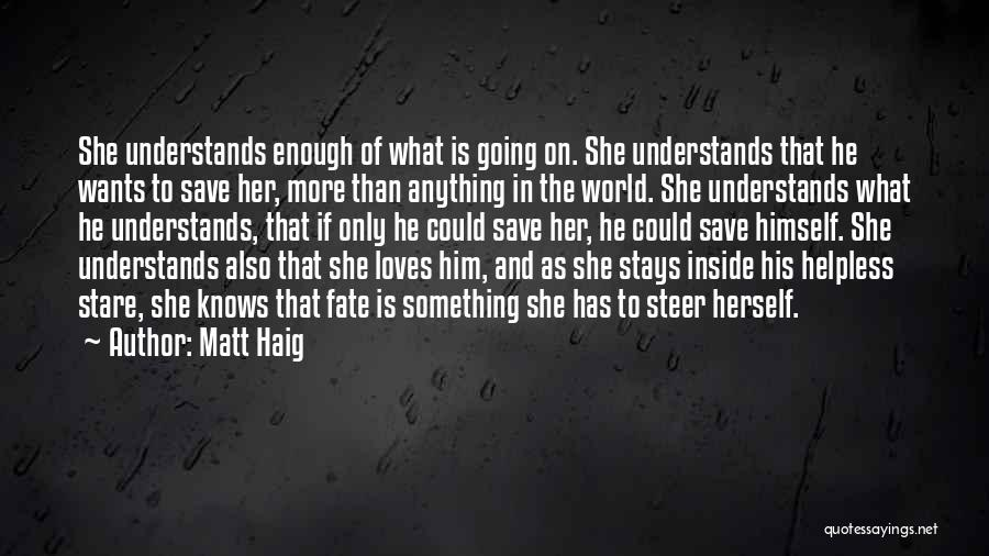 Anything He Wants Quotes By Matt Haig