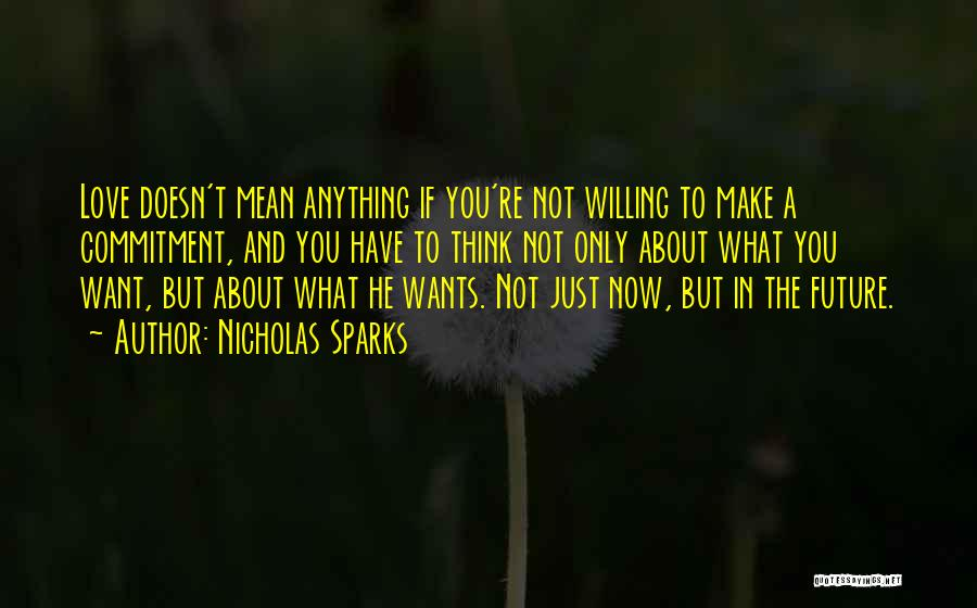 Anything He Wants Quotes By Nicholas Sparks