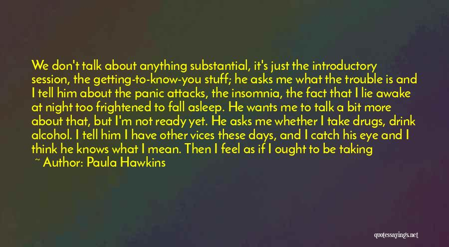 Anything He Wants Quotes By Paula Hawkins
