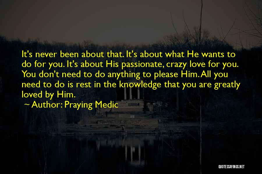 Anything He Wants Quotes By Praying Medic