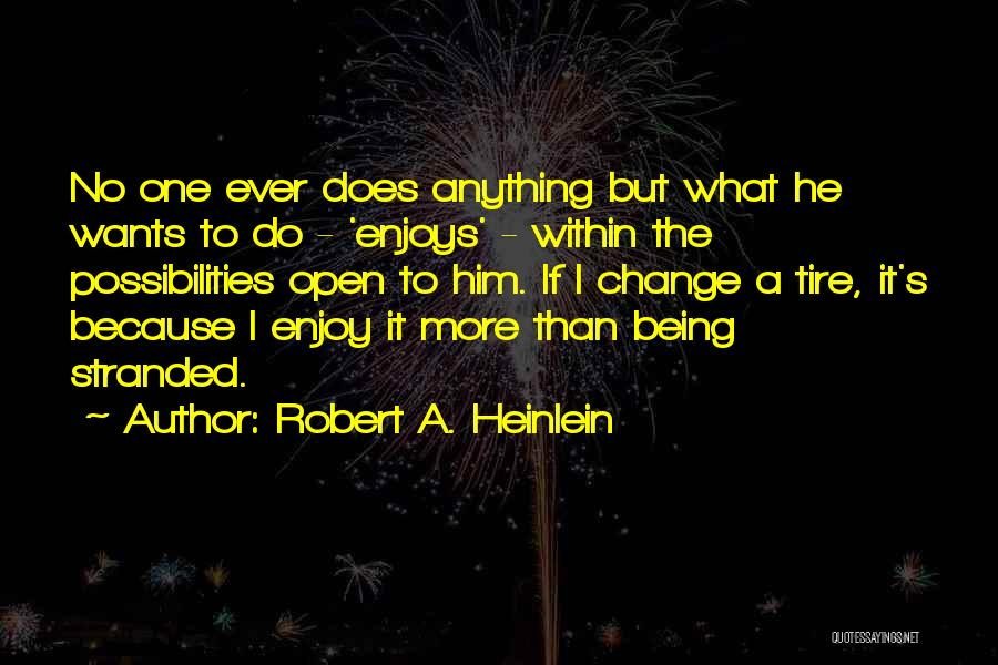 Anything He Wants Quotes By Robert A. Heinlein