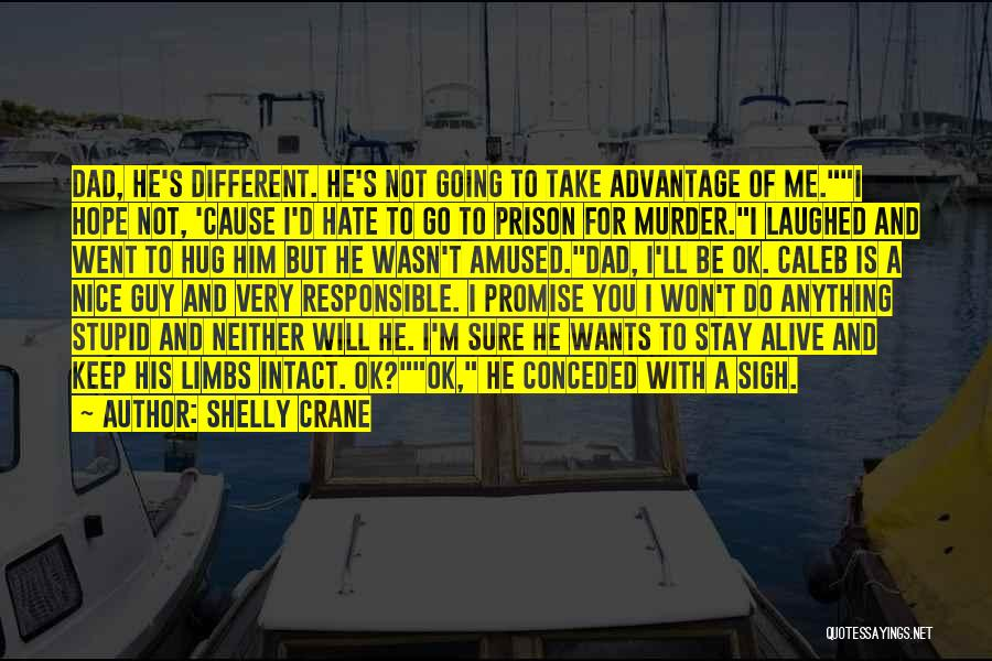 Anything He Wants Quotes By Shelly Crane