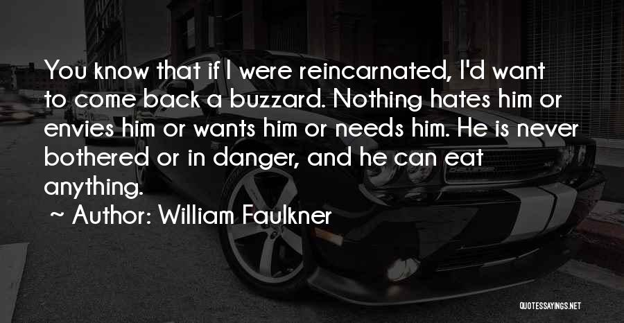 Anything He Wants Quotes By William Faulkner
