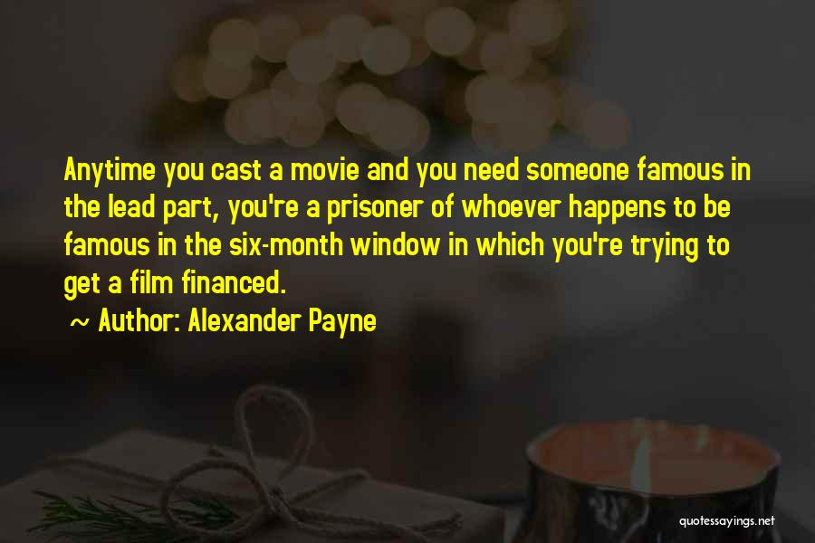 Anytime You Need Me Quotes By Alexander Payne